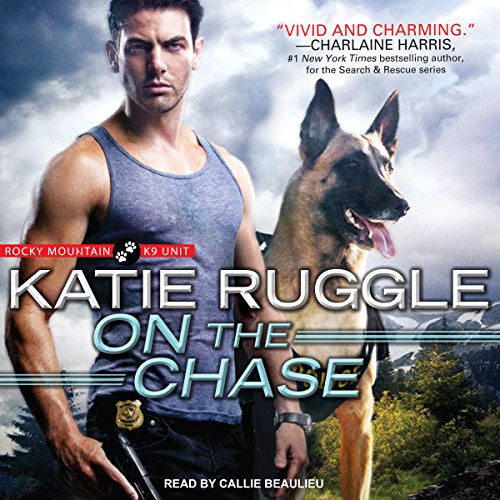 On the Chase: Rocky Mountain K9 Unit, Book 2