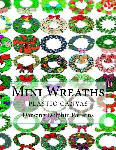 Mini Wreaths: in plastic canvas (Wreath Needlepoint)