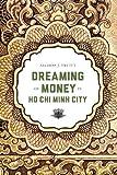 Dreaming of Money in Ho Chi Minh City, Allison J. Truitt, 0295992743