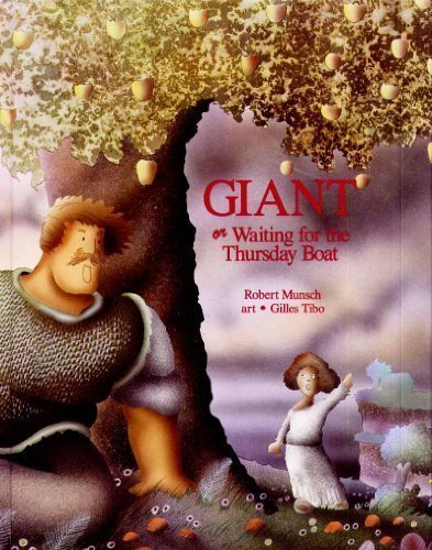 The Giant, or Waiting for the Thursday Boat (Munsch for Kids): Munsch,  Robert N., Tibo, Gilles: 9781550370713: Amazon.com: Books