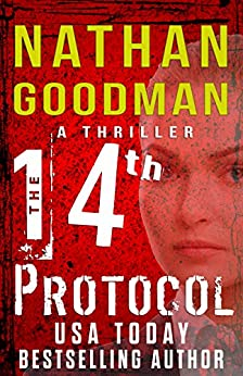 The Fourteenth Protocol: A Thriller (The Special Agent Jana Baker Spy-Thriller Series Book 2) by [Goodman, Nathan]
