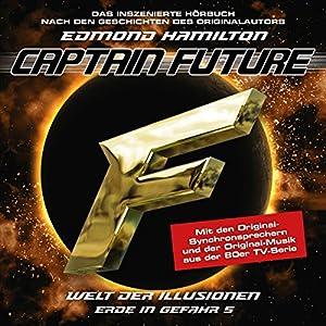 Welt der Illusionen (Captain Future: Erde in Gefahr 5) Hörspiel