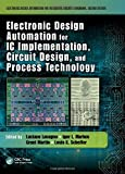 img - for Electronic Design Automation for IC Implementation, Circuit Design, and Process Technology book / textbook / text book