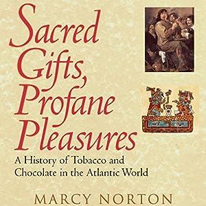 Sacred Gifts, Profane Pleasures Audiobook