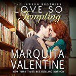 Love so Tempting: The Lawson Brothers, Book 4 | Marquita Valentine