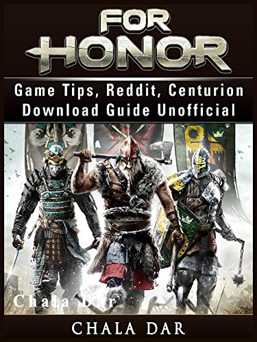 For Honor Game Tips, Reddit, Centurion, Download Guide Unofficial