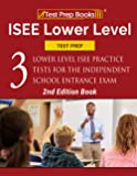 ISEE Lower Level Test Prep: Three Lower Level ISEE Practice Tests for the Independent School Entrance Exam [2nd Edition…