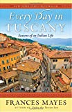 img - for Every Day in Tuscany: Seasons of an Italian Life book / textbook / text book