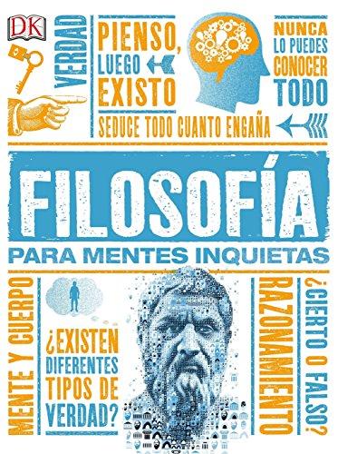 Filosofia para Mentes Inquietas (Heads UP) (Spanish Edition) [DK] (Tapa Dura)