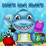 Mark The Shark (Happy Children's Books Collection Book 3)
