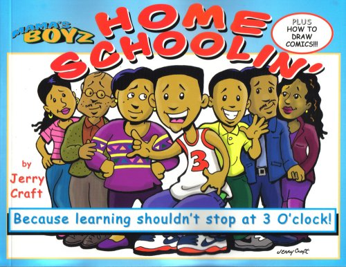 Read Online Mama's Boyz: Home Schoolin, Because Learning Shouldn't Stop at 3 O'clock! ebook