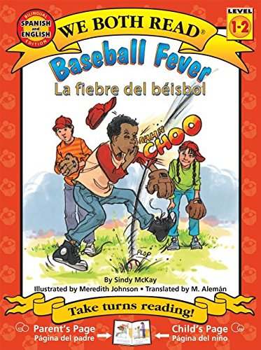 Baseball Fever/La Fiebre del Beisbol (We Both Read Bilingual Spanish/English: Level 1-2 (Paperback)) (We Both Read Level 1-2) (Spanish - Both Covers