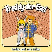 Geht zum Zirkus (Freddy der Esel 6) | Olaf Franke, Tim Thomas