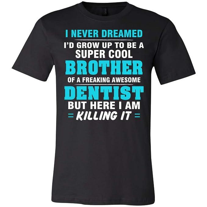 Amazon.com: Brother of Dentist T-Shirt Gift Ideas - Teeth ...