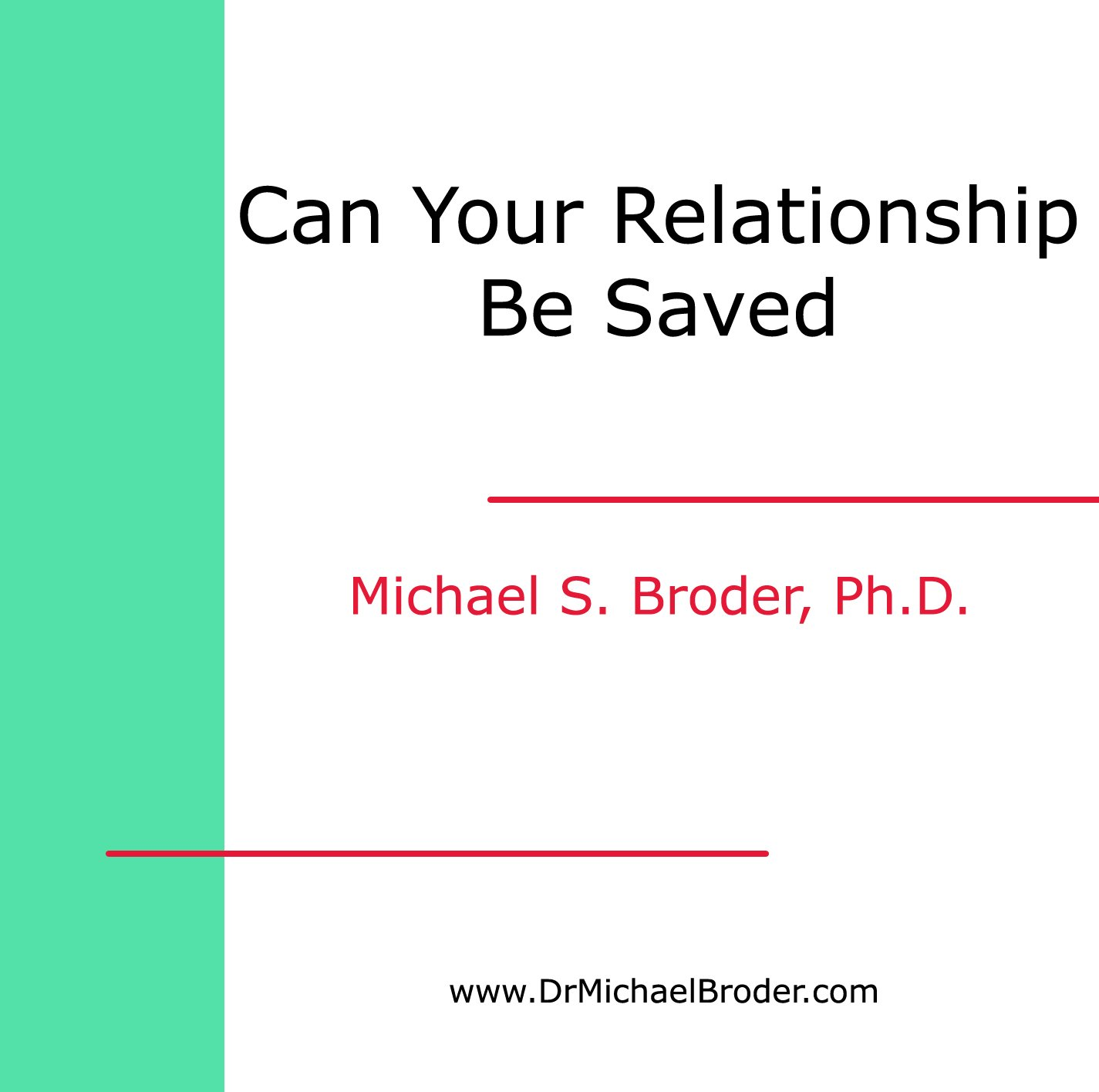 Can Your Relationship Be Saved? How To Make This Crucial Determination in the Shortest Possible Time (CD & Workbook) ebook