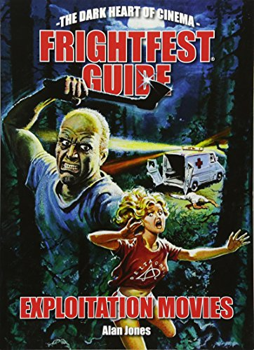 Frightfest Guide to Exploitation Movies (The Dark Heart of Cinema)