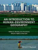 img - for An Introduction to Human-Environment Geography: Local Dynamics and Global Processes by Moseley, William G., Perramond, Eric, Hapke, Holly M., Laris (2013) Paperback book / textbook / text book
