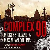 Complex 90: Mike Hammer, Book 18 | Mickey Spillane, Max Allan Collins