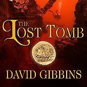 The Lost Tomb: Jack Howard, Book 3   David Gibbins
