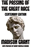 The Passing of the Great Race: or The Racial Basis of European History