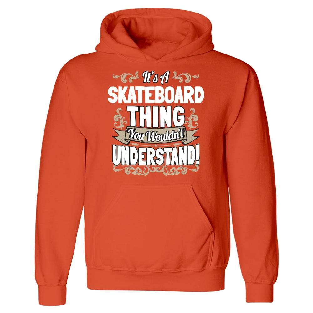 Americas Best Buys Its a Skateboard Thing You Wouldnt Understand Funny Skateboard Gift Design Hoodie