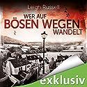 Wer auf bösen Wegen wandelt (Geraldine Steel 1) Hörbuch von Leigh Russell Gesprochen von: Ulrike Hübschmann