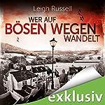 Wer auf bösen Wegen wandelt (Geraldine Steel 1) | Leigh Russell