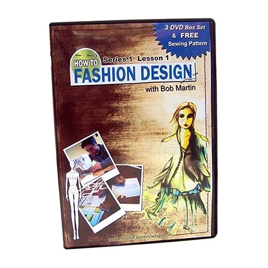 Amazon Learn How To Fashion Design With Bob Martin 3 Dvd Set