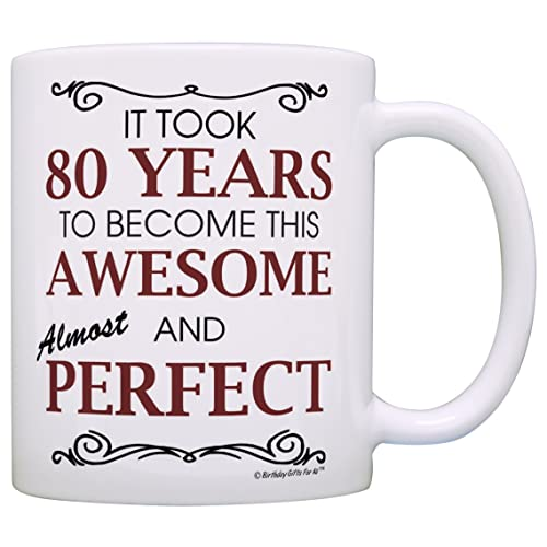 80th Birthday Gifts For All Took 80 Years Awesome Funny Party Gift Coffee Mug Tea Cup