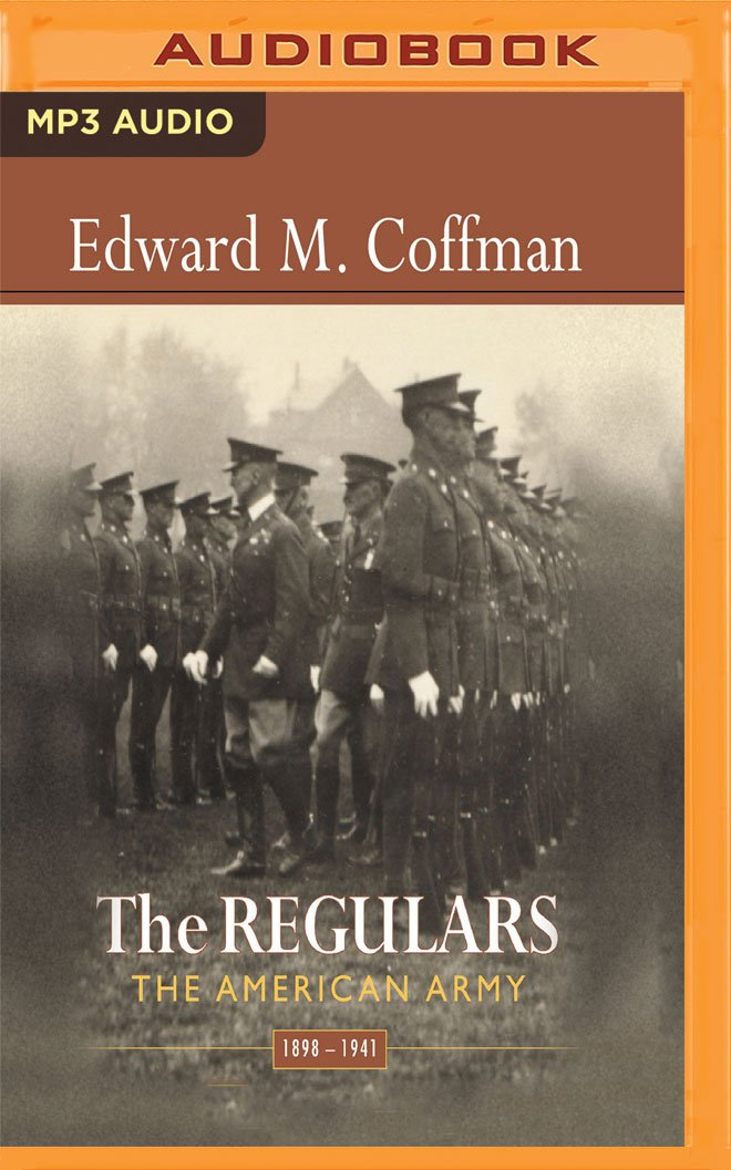 Read Online The Regulars: The American Army, 1898-1941 pdf