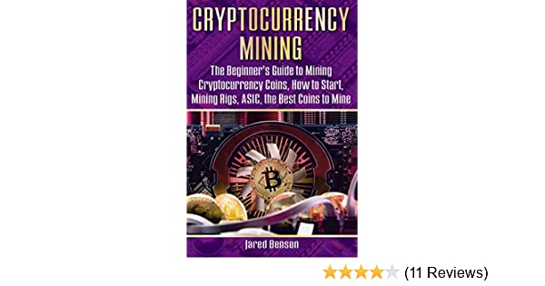cryptocurrency mining by jared benson