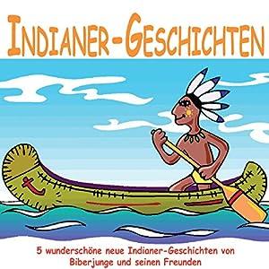 Indianer-Geschichten für Kinder Hörbuch