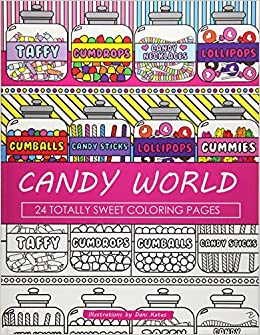 Amazon Com Candy World Coloring Book 24 Totally Sweet Coloring