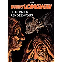 Buddy Longway - Tome 16 - Dernier rendez-vous (Le) (French Edition)