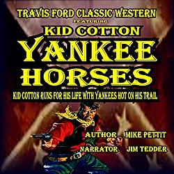 Yankee Horses: A Travis Ford Western Featuring Kid Cotton