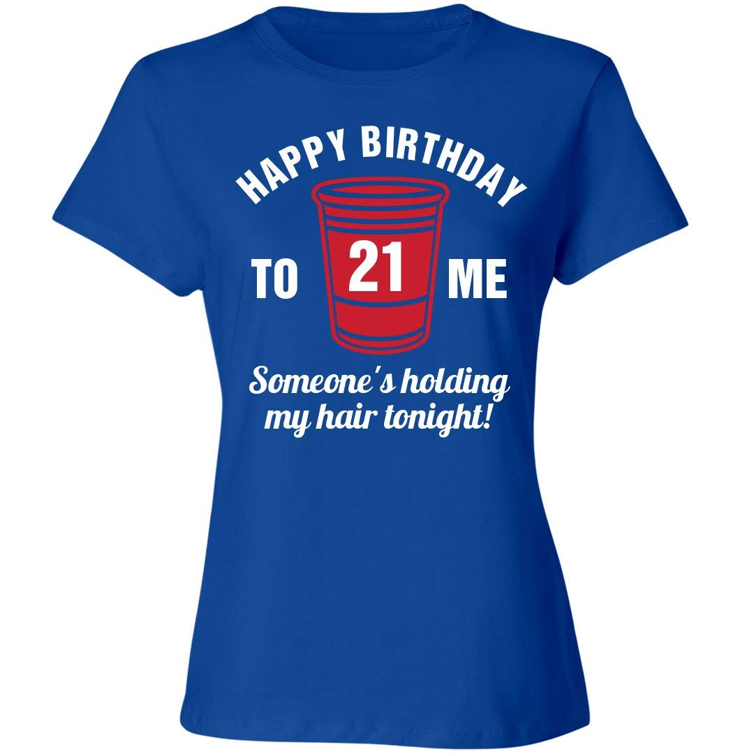 Amazon Customized Girl Holding My Hair 21st Birthday Ladies Relaxed Fit T Shirt Clothing