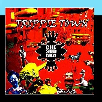 che sudaka trippie town