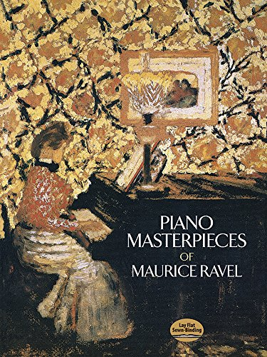 Maurice Ravel: Piano Masterpieces (Dover Music for Piano)