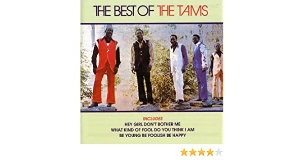 Dont Bother Me Four Things You Should >> Tams The Best Of The Tams Tams Amazon Com Music