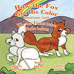 How the Fox Got His Color (Bilingual German-English)