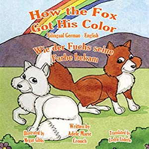How the Fox Got His Color (Bilingual German-English) Audiobook