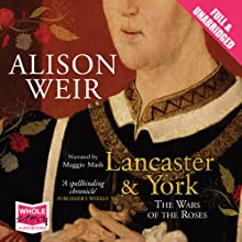 Lancaster and York: The Wars of the Roses Audiobook by Alison Weir Narrated by Maggie Mash