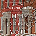 If I Forget You: A Novel Audiobook by Thomas Christopher Greene Narrated by Kevin Pariseau