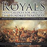 european history for kids - Royals Hold Grudges for 100 Years! The Hundred Years War - History Books for Kids | Chidren's European History