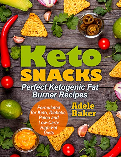 Keto Snacks: Perfect Ketogenic Fat Burner Recipes | Supports Healthy Weight Loss - Burn Fat Instead of Carbs | Formulated for Keto, Diabetic, Paleo and Low-Carb/High-Fat Diets ()