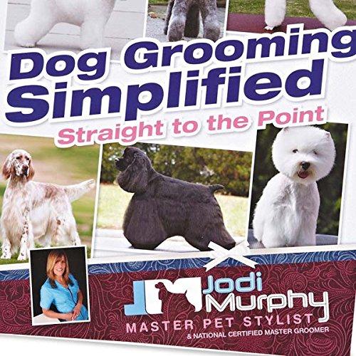 Jodi Murphy Dog Grooming Simplified