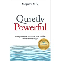 Quietly Powerful: How your quiet nature is your hidden leadership strength