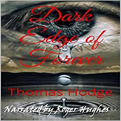 Dark Edge of Forever, Part One