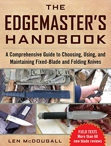 The Edgemaster's Handbook: A Comprehensive Guide to Choosing, Using, and Maintaining Fixed-Blade and Folding Knives (Drop Point Basic Sheath)
