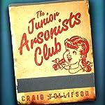 The Junior Arsonists Club | Craig Tollifson